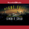 Simon R. Green - Night Fall: A Secret Histories Novel (Unabridged)  artwork