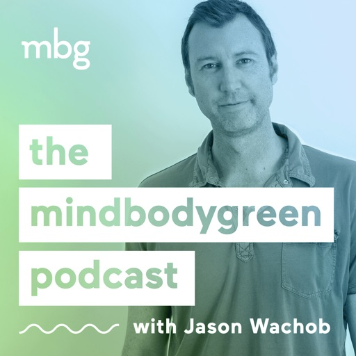 Cover image of The mindbodygreen Podcast | motivational interviews covering health, fitness, nutrition, entrepreneurship, self-help and more