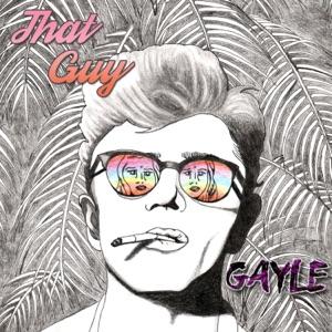 Gayle - That Guy