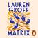 Lauren Groff - Matrix