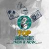 Top Unforgettables Then & Now