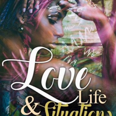 Love, Life, & Situations: Urban Poetic Reflections of Love, Life, & Situations (Unabridged)
