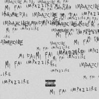 MI FAI IMPAZZIRE Mp3 Songs Download