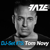 Faze DJ Set #75: Tom Novy