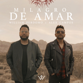 Milagro de Amar - William Perdomo & Alex Campos