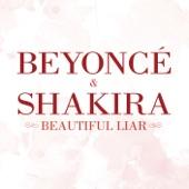 Beyonce VS Shakira - Beautiful Liar