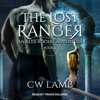 Charles Lamb - The Lost Ranger: An Alex Rogers Adventure: Ranger Series, Book 1 (Unabridged)  artwork