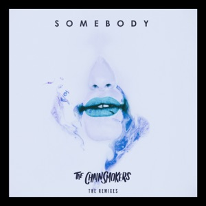 Somebody (Remixes) - EP Mp3 Download