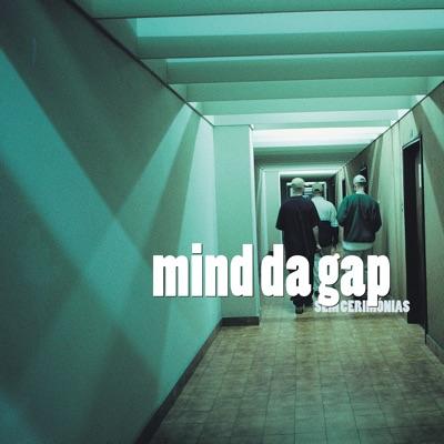 Sem Cerimónias - Mind Da Gap