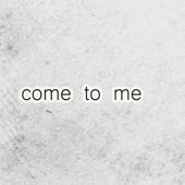 Come to Me - EP