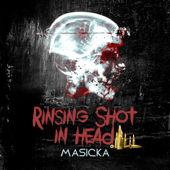 Rinsing Shot in head - Masicka
