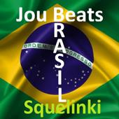 Brasil (feat. Jou Beats.) - Squelinki