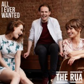 The Rua - All I Ever Wanted