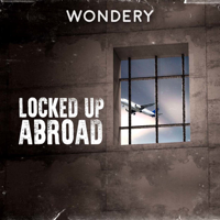 Podcast cover art for Locked Up Abroad