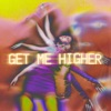 Get Me Higher - Single