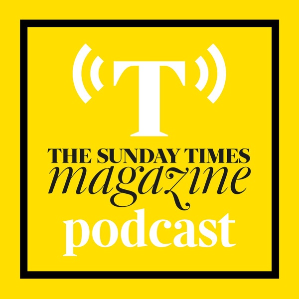 The Sunday Times Magazine Podcast - A new weekly podcast going behind the scenes of The Sunday Times Magazine's biggest interviews.