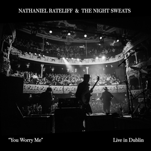 Nathaniel Rateliff & The Night Sweats - You Worry Me (Live In Dublin) - Single