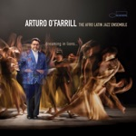 Arturo O'Farrill - Dreaming In Lions: How I Love (feat. The Afro Latin Jazz Ensemble)