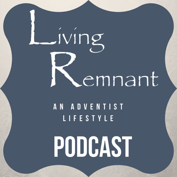 The Living Remnant Podcast