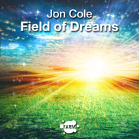 Jon Cole - Field of Dreams artwork