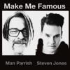 Man Parrish & Steven Jones - Make Me Famous artwork