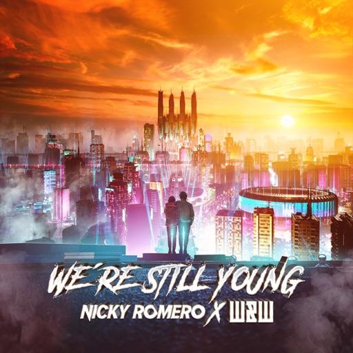 We're Still Young (feat. Olivia Penalva) - Single by Nicky Romero & W&W