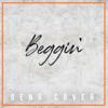 BENR - Beggin artwork