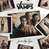 Just My Type - The Vamps