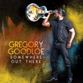 Gregory Goodloe - Somewhere out There (Radio Edit)