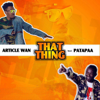 Article Wan - That Thing (feat. Patapaa) artwork