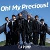 Oh! My Precious! by DA PUMP
