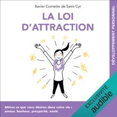 La loi d'attraction: Attirez ce que vous désirez dans votre vie - amour, bonheur, prospérité, santé