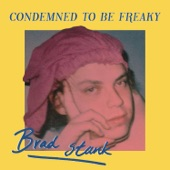 Brad stank - Condemned to Be Freaky