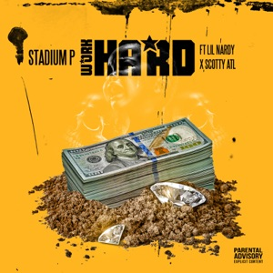 Work Hard (feat. Lil Nardy & Scotty ATL) - Single Mp3 Download