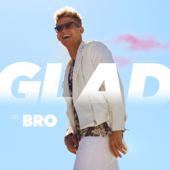 Glad - Bro