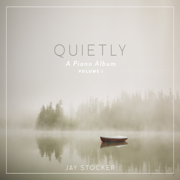Quietly: A Piano Album, Vol. 1 - Scripture Lullabies & Jay Stocker - Scripture Lullabies & Jay Stocker