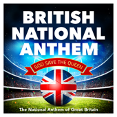 British National Anthem: God Save the Queen (God Save Our Gracious Queen)