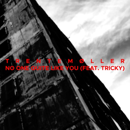 No One Quite Like You (feat. Tricky) - Single by Trentemøller