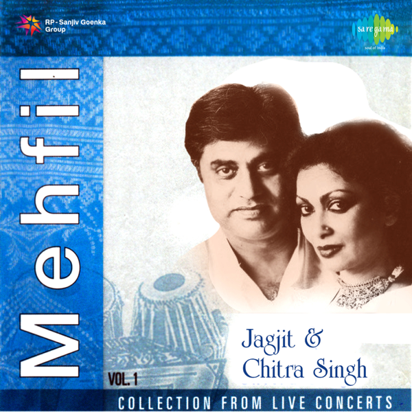 ‎Mehfil Live in Concerts, Vol  1 - Single by Jagjit Singh & Chitra Singh