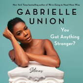 You Got Anything Stronger? - Gabrielle Union Cover Art