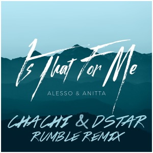 Is That For Me (Chachi & Dstar Rumble Remix) - Single Mp3 Download