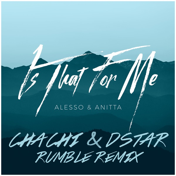 Is That For Me (Chachi & Dstar Rumble Remix) - Single