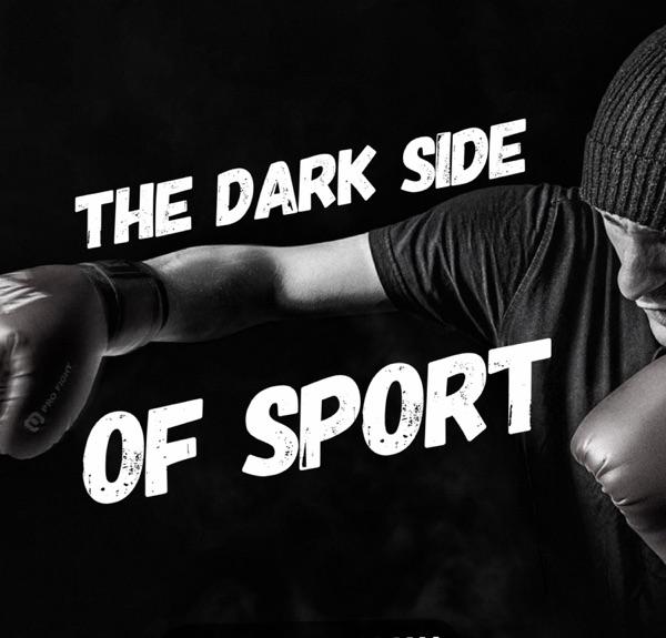 The Dark Side of Sport