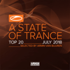 A State of Trance Top 20 - July 2018 (Selected by Armin van Buuren) - Armin van Buuren