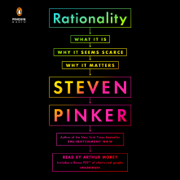 Rationality: What It Is, Why It Seems Scarce, Why It Matters (Unabridged)