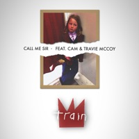 TRAIN feat CAM, TRAVIE MCCOY - Call Me Sir Chords and Lyrics