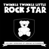 Lullaby Versions of Asking Alexandria - Twinkle Twinkle Little Rock Star