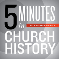 Podcast cover art for 5 Minutes in Church History with Stephen Nichols