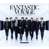 FANTASTIC VOYAGE by FANTASTICS from EXILE TRIBE
