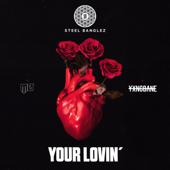 Your Lovin' (feat. MØ & Yxng Bane) - Steel Banglez